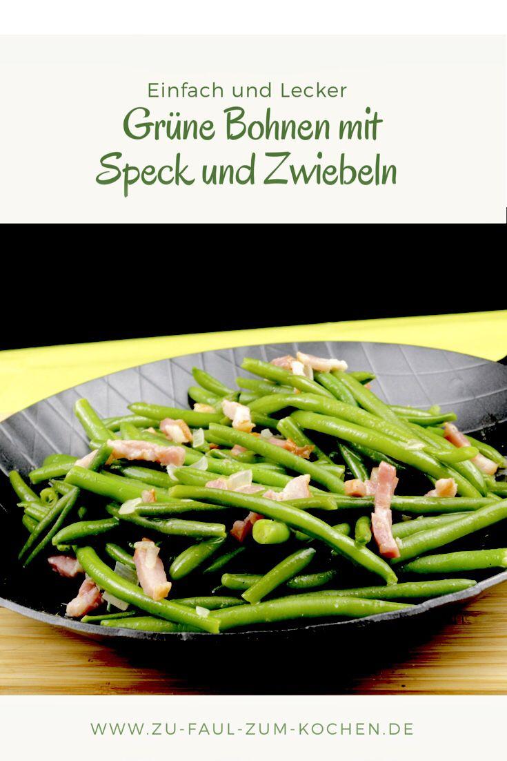 Grüne Bohnen mit Speck und Zwiebeln - Zu Faul Zum Kochen ?