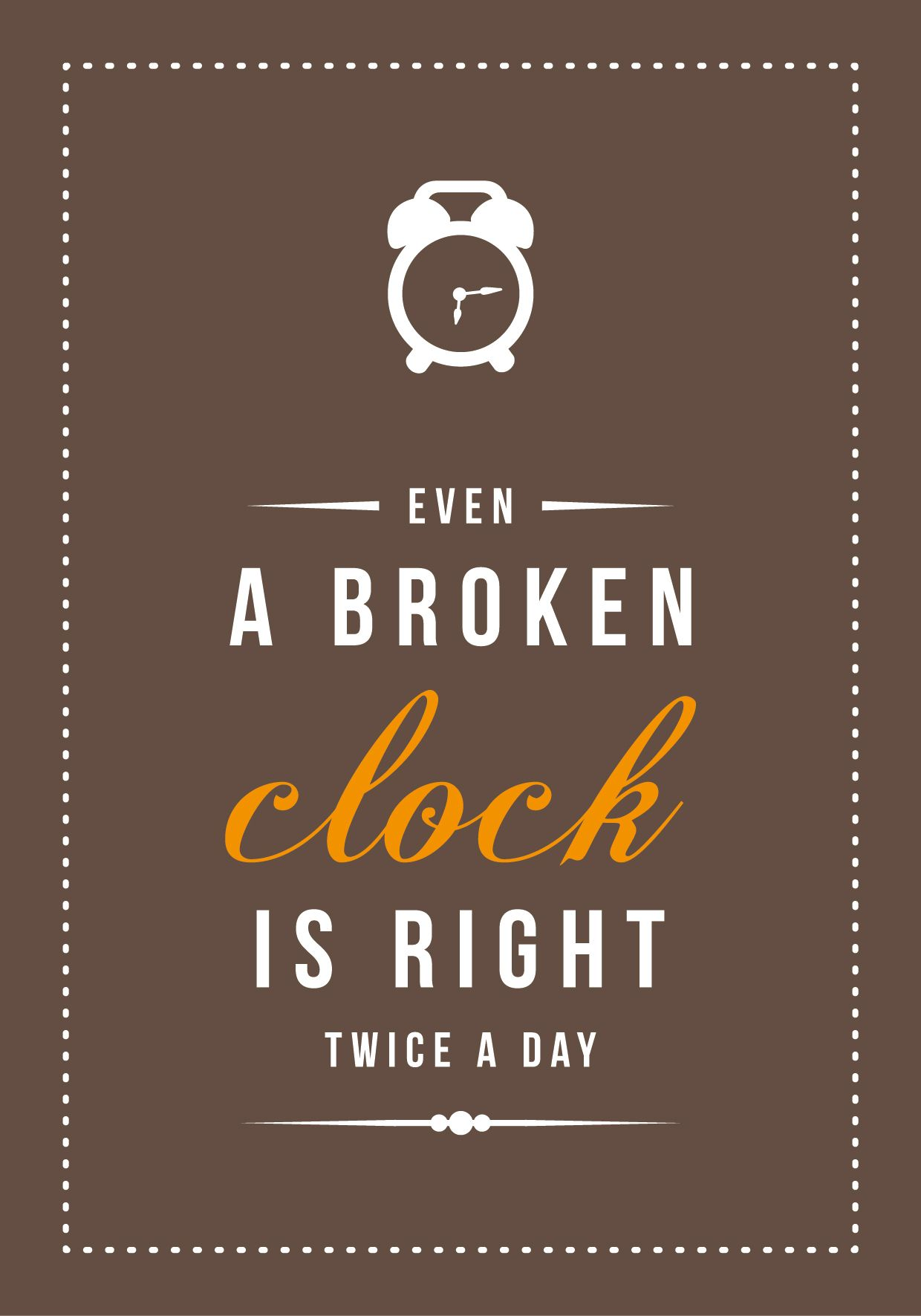 A Broken Clock Is Right Twice Things I And Others Luv Pinterest