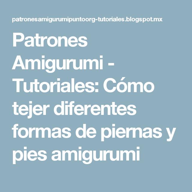Patrones Amigurumi - Tutoriales: Cómo tejer diferentes formas de ...