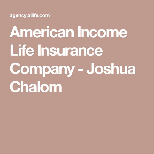 American Income Life Insurance Company Joshua Chalom Life Insurance Companies Insurance Company Life Insurance