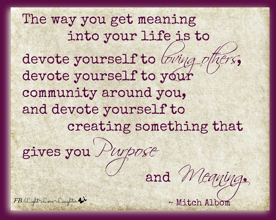 Mitch Albom / purpose driven life quotes / positive