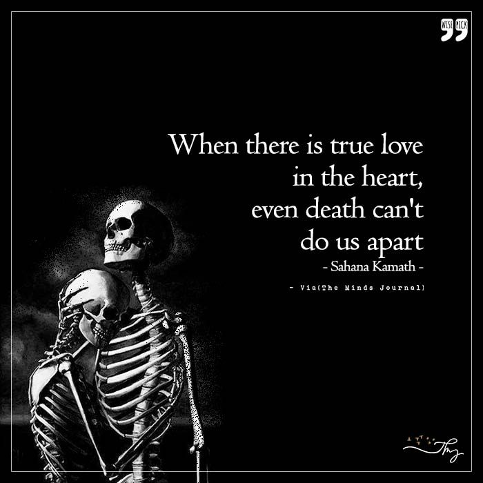 Death Can T Do Us Apart Http Themindsjournal Com Death Cant Do Us Apart Dark Love Quotes Warrior Quotes Skull Quote