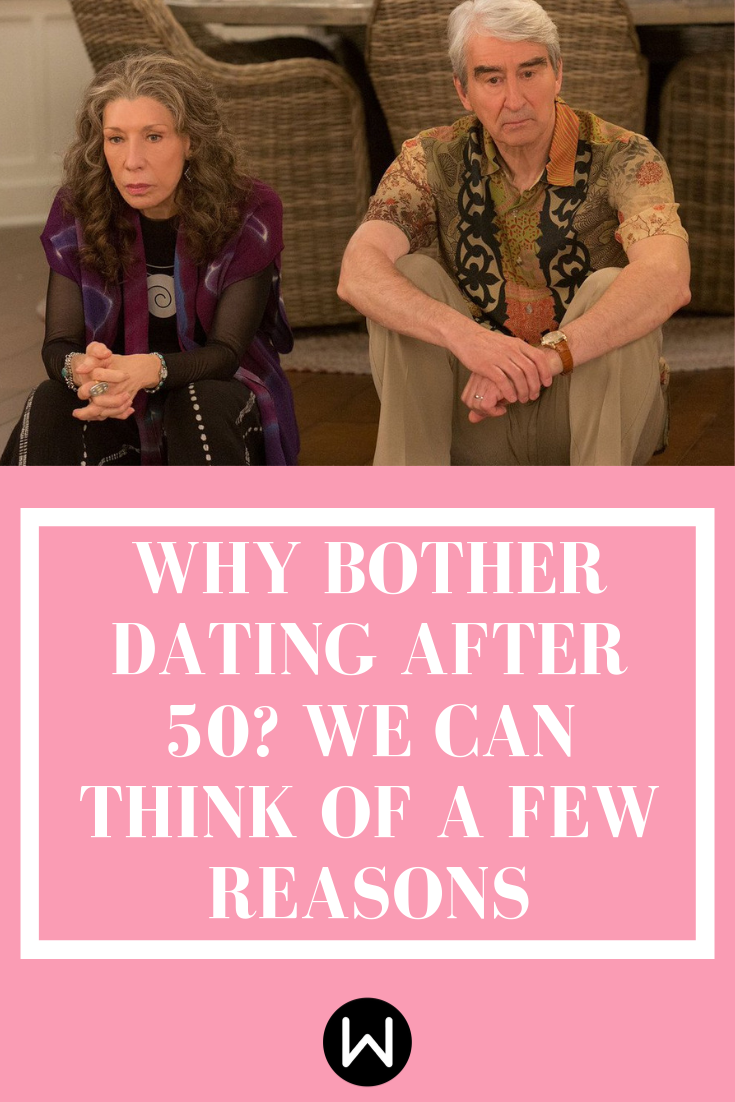 why bother dating after 50