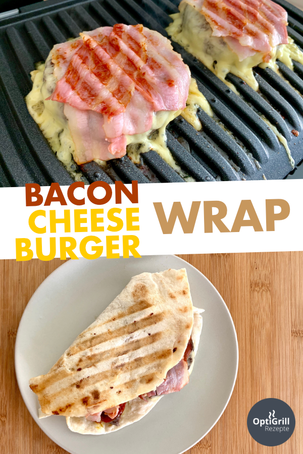 Der ultimativ leckere Bacon-Cheeseburger-Wrap vom OptiGrill