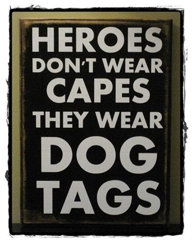 Heroes Don'T Wear Capes They Wear Dog Tags Wood Sign; Military