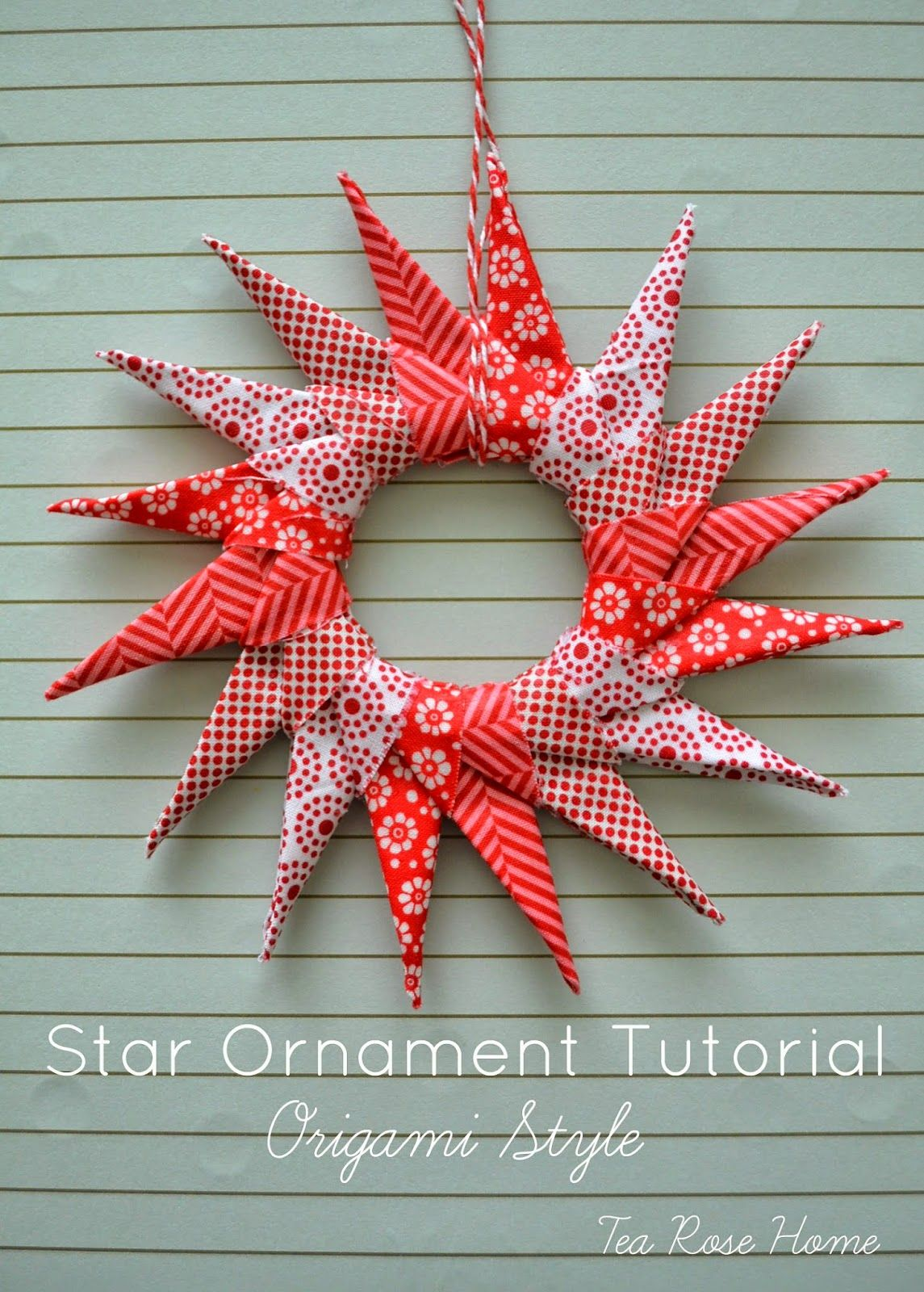 Tea Rose Home Blogging At Ucreate Star Ornament Tutorial Share Handmade Christmas Ornaments Origami Christmas Ornament Sewn Christmas Ornaments