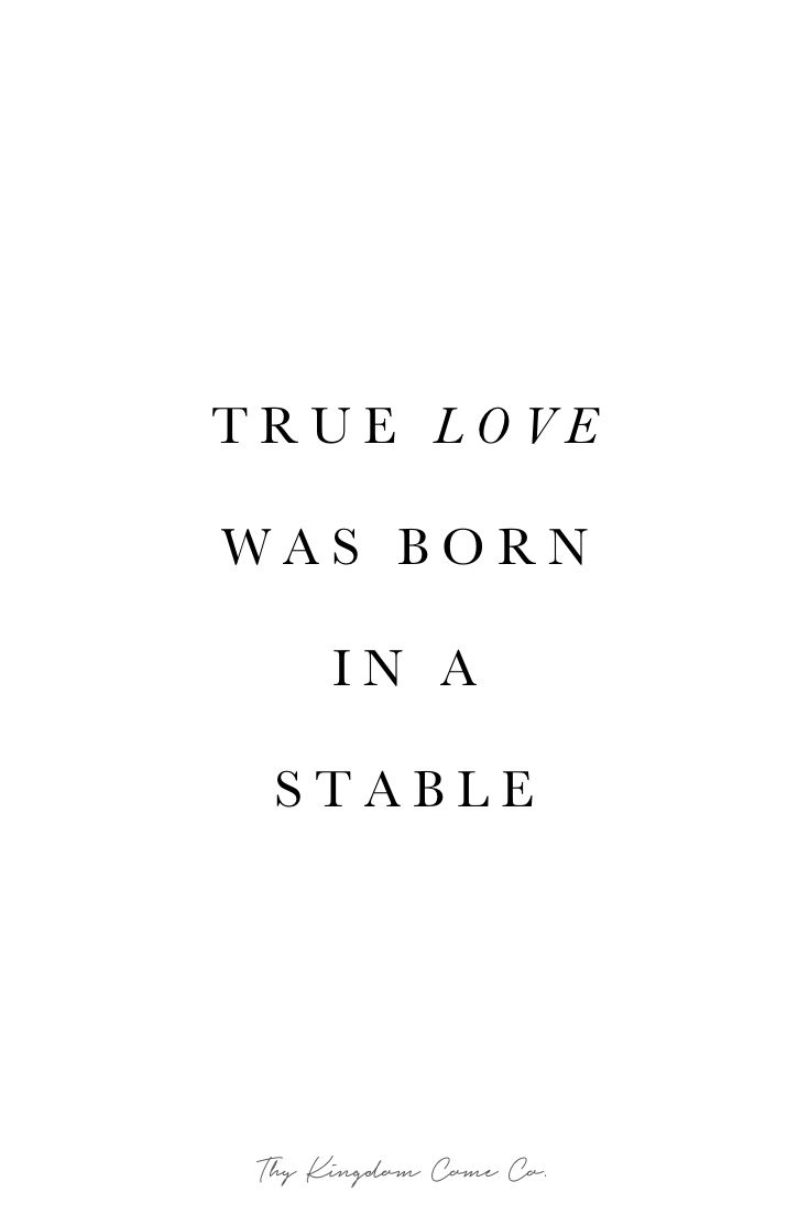 True Love was born in a stable / We celebrate Christ during ...