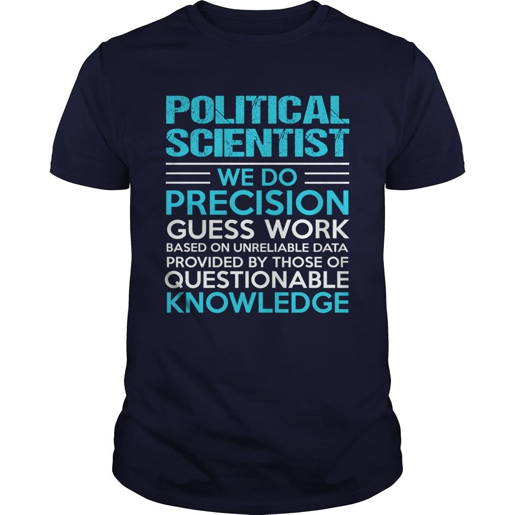 POLITICAL SCIENTIST T-Shirts, Hoodies. SHOPPING NOW ==► https://www.sunfrog.com/LifeStyle/POLITICAL-SCIENTIST-104710863-Navy-Blue-Guys.html?id=41382