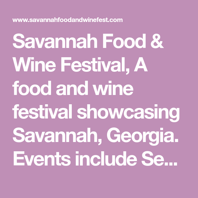 Savannah Food & Wine Festival, A Food And Wine Festival