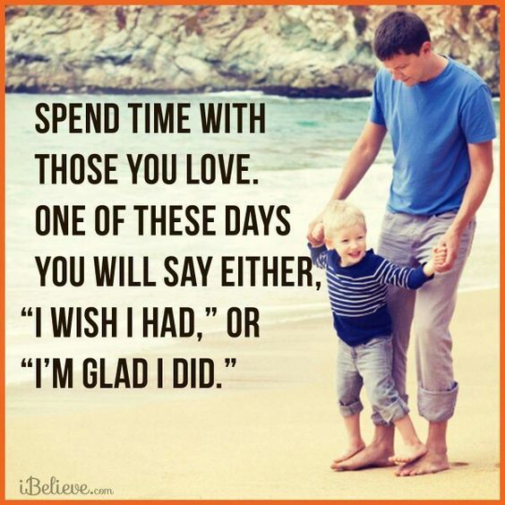 Spend Time With Your Wife Quotes: Spend Time With Those You Love Quotes Quote Kids Mom