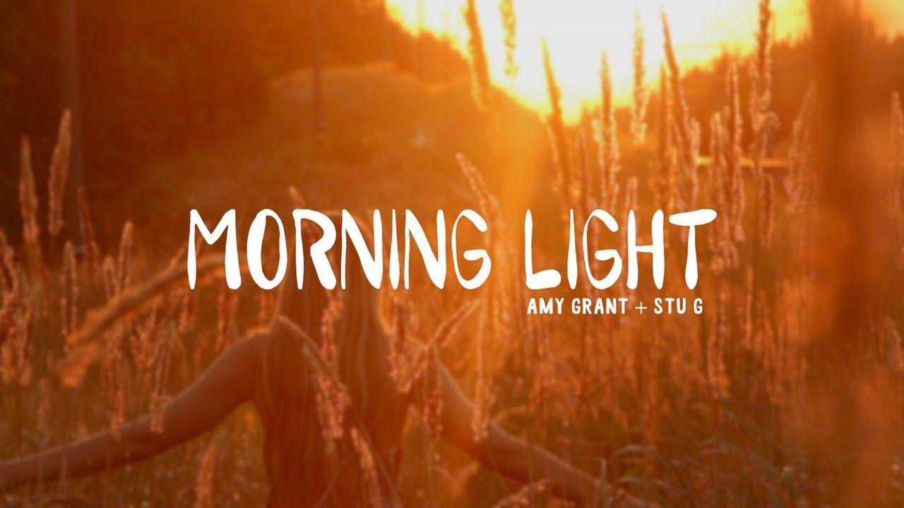Morning Light Lyric Video Stu Garrard And Amy Grant Amy Grant