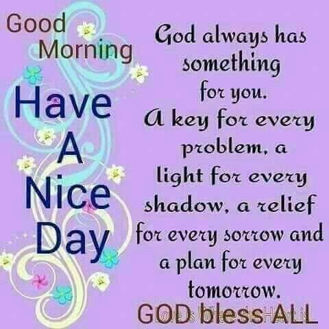 Good Morning God Has Something For You Good Morning Pinterest