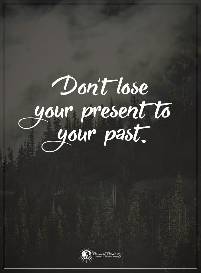 Powerful Quotes About Life 11 Quotes To Remember When You're Stuck In The Past  Powerful Words .