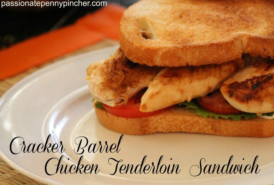 Cracker Barrel Chicken Tenderloin Sandwich - Passionate Penny Pincher