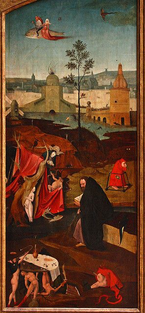 Hieronymus Bosch, Temptations of Saint Anthony- naturally he would be tempted to fly on a giant fish.