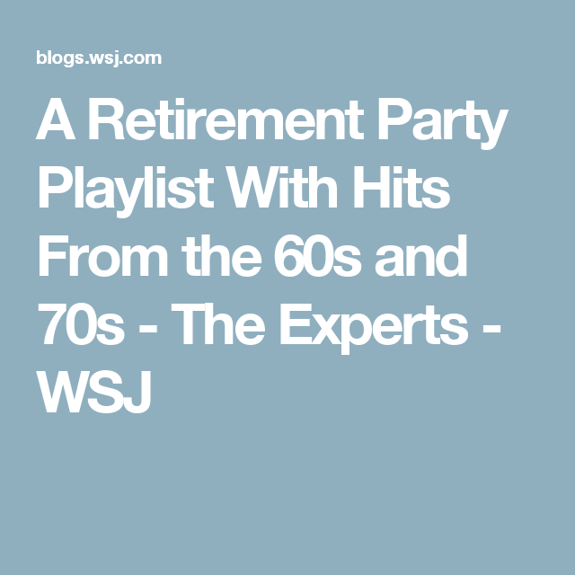 A Retirement Party Playlist With Hits From The 60s And 70s