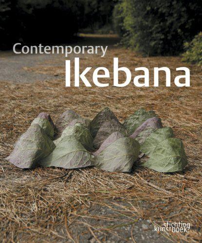 Contemporary Ikebana: Mit Ingelaere: 9789058562692: Amazon.com: Books