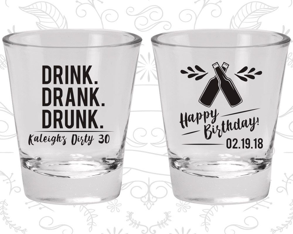30th Birthday Shot Glass, Drink Drank Drunk, Happy Birthday, Birthday Shot Glass, Birthday Glass (20289)