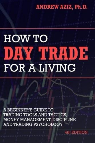 Paperback How To Day Trade For A Living A Beginner S Guide To
