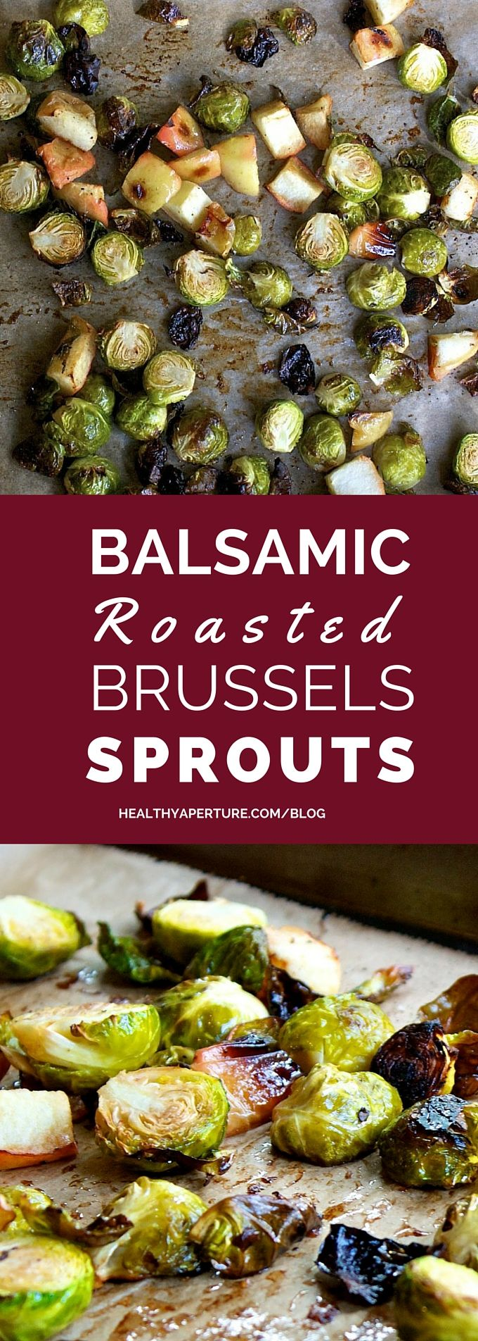 Balsamic Roasted Brussels Sprouts And Apples Healthy Aperture Recipe Vegetarian Recipes Healthy Vegetarian Side Dishes Healthy Lunch Meal Prep