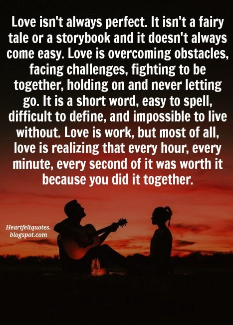 Love Isn T Always Perfect Romantic Quotes Quotes Love Quotes