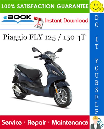 Piaggio Fly 125 150 4t Service Repair Manual Piaggio Repair Manuals Repair