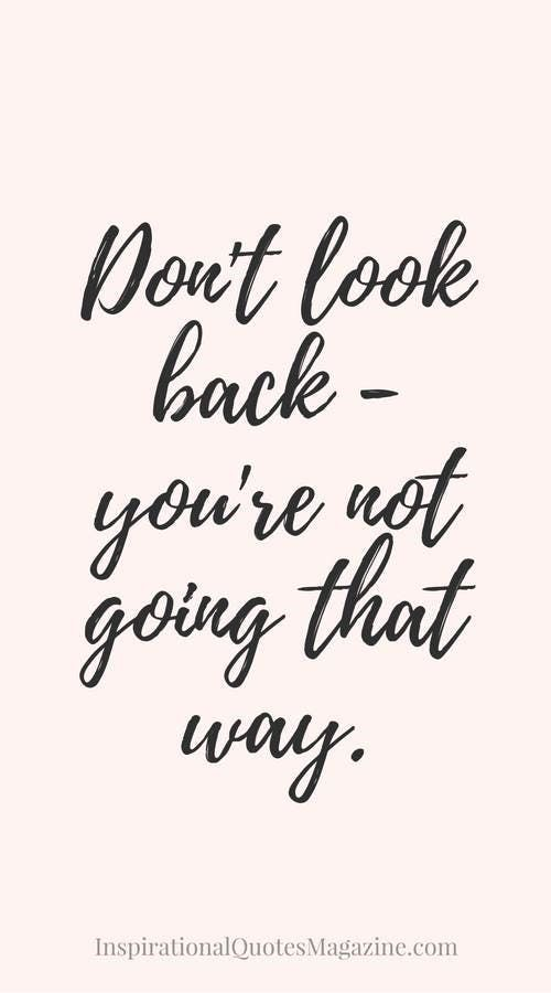 Never Look Back Short Inspirational Quotes
