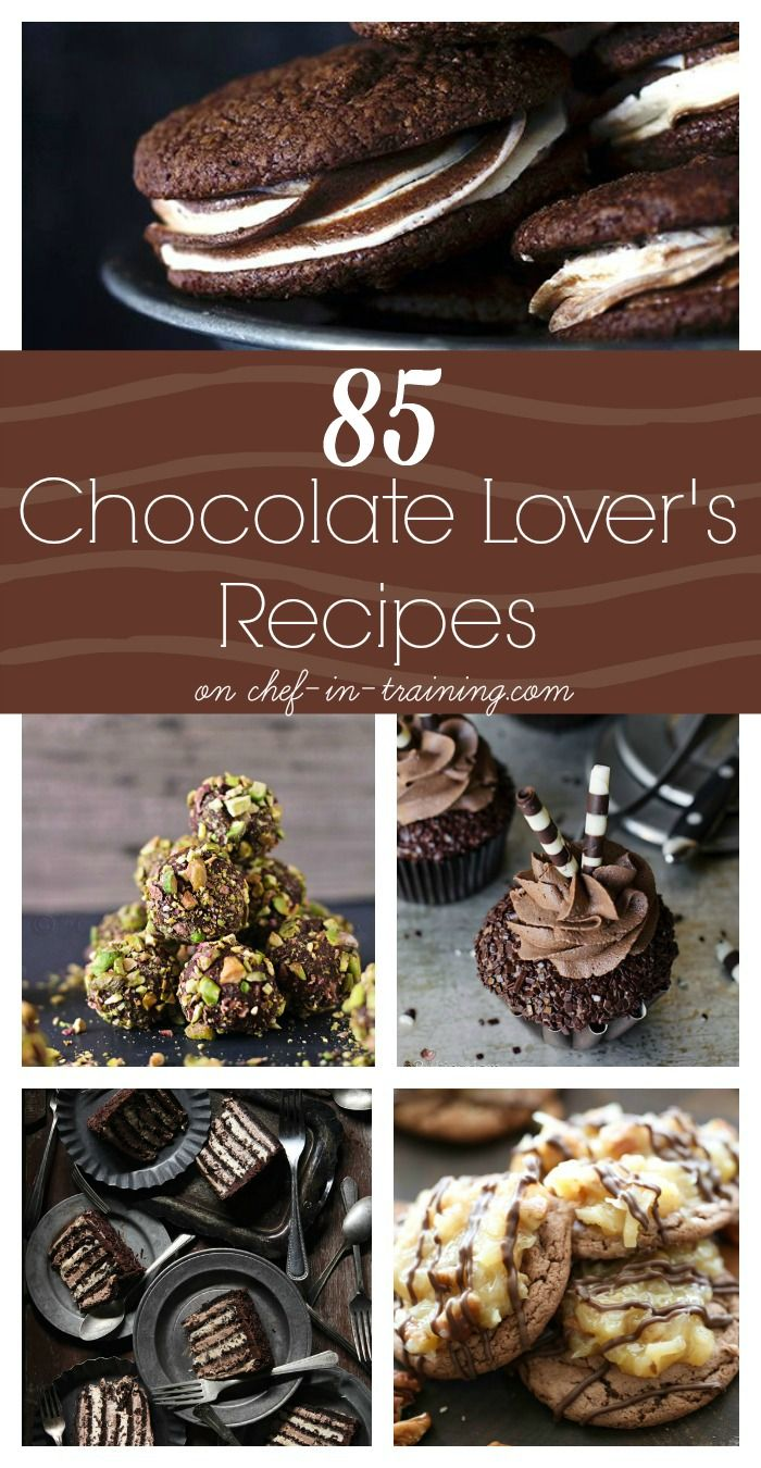 85+ Chocolate Lovers Desserts at chef-in-training.com… This could be the best round up ever!