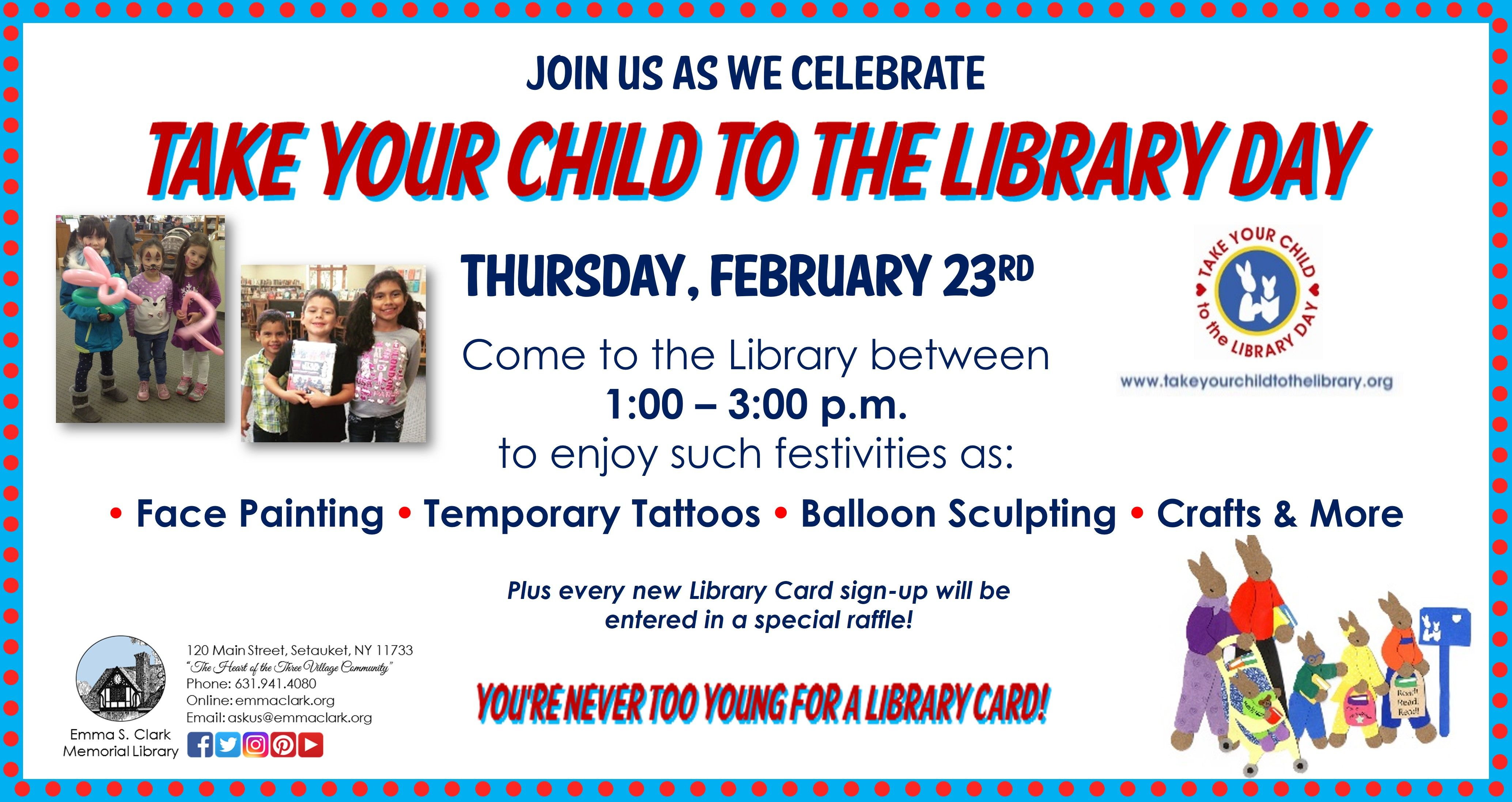Mark Your Calendars! We're celebrating Take Your Child to the Library Day over Winter Break. All kids welcome. No need to register, so bring  friend.
