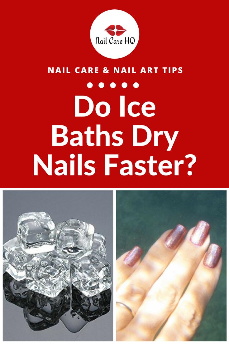 At first blush, ice baths seem like a genius nail drying shortcut ...