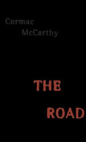 """Cormac McCarthy's """"The Road"""".  A much-better-than-average post-apocalypic tale.  Should read even if you saw the movie."""