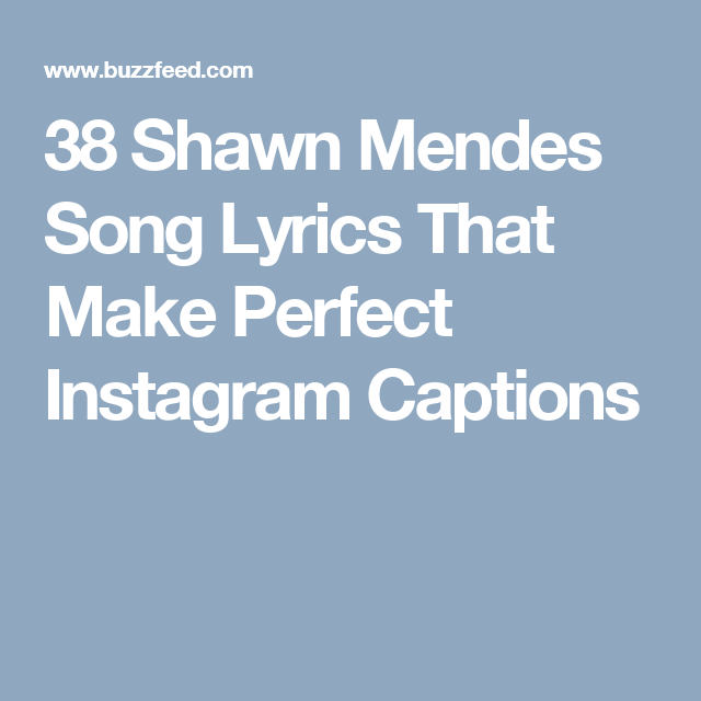 38 Shawn Mendes Lyrics To Use As Instagram Captions ...