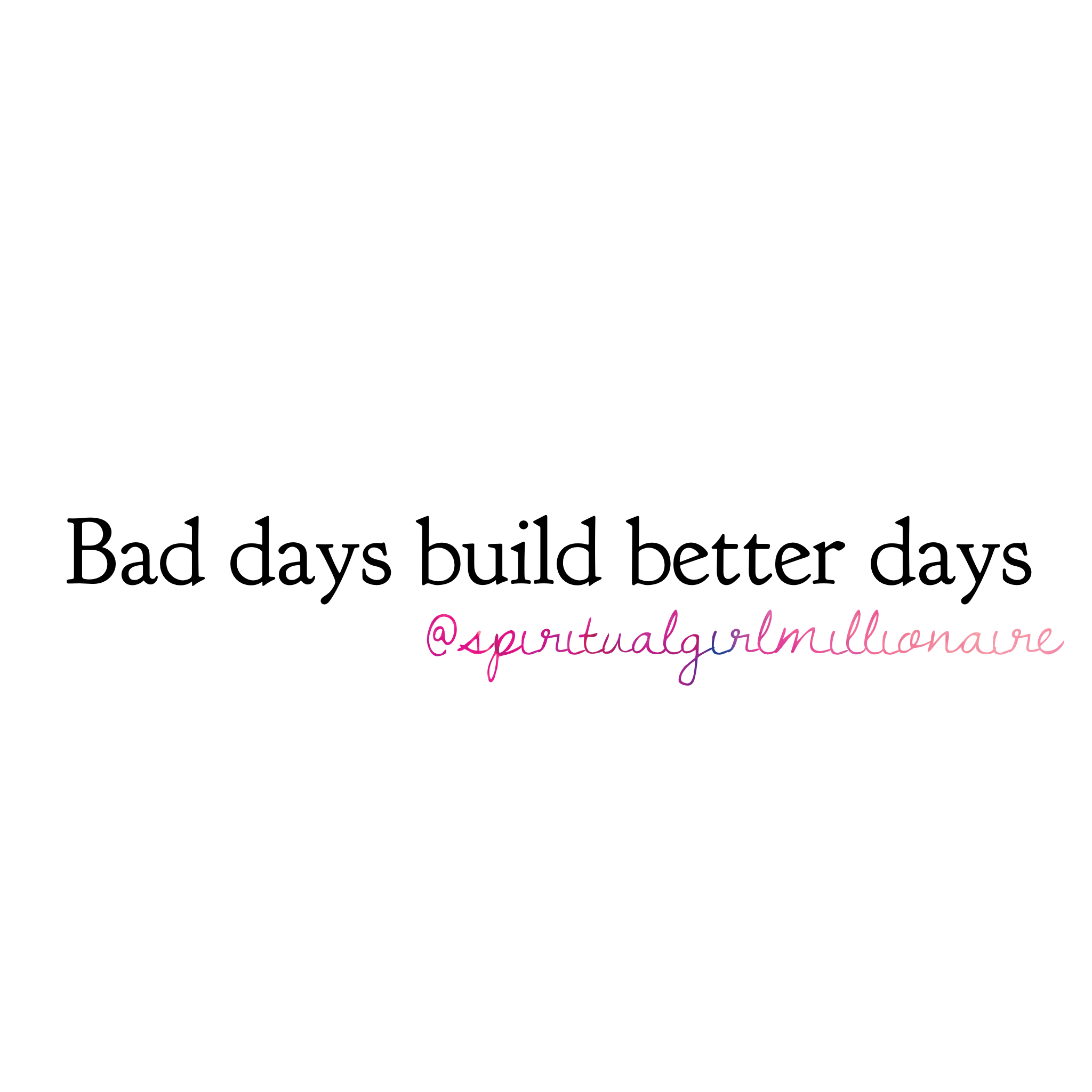 Better Days Quotes Bad Days Build Better Days  Quote Of The Day  Andrea Crowder