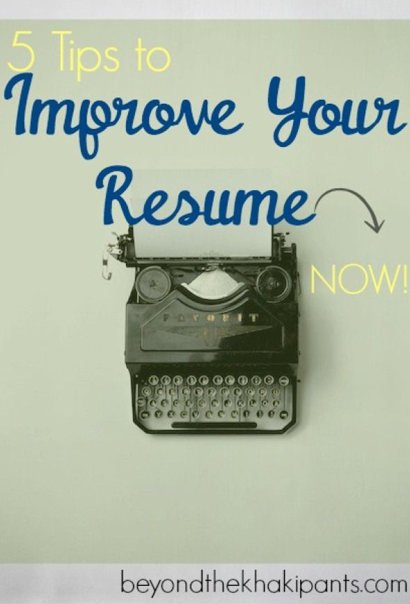 5 Tips to Improve Your Resume NOW! |www.beyondthekhakipants.com ...