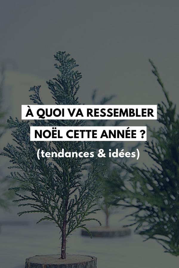 Top Noël 2017 : Les Tendances (idées déco, table, sapin, couleurs  BV91