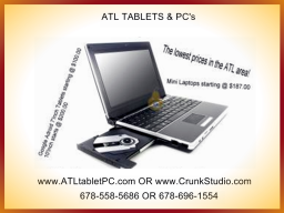 The best prices on ANDROID TABLETS.. 100 to 220..  visit www.ATLtabletPC.com