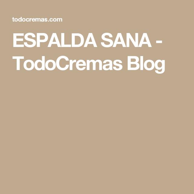 ESPALDA SANA - TodoCremas Blog. Detrás de muchos dolores de espalda se esconden hábitos cotidianos…