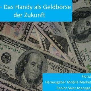NFC – Das Handy als Geldbörse der Zukunft Florian Brandt Herausgeber Mobile Marketing Welt Senior Sales Manager Soma 2   Damals konnte man mit seinem Hand. http://slidehot.com/resources/nfc-das-handy-als-geldboerse-der-zukunft.32705/