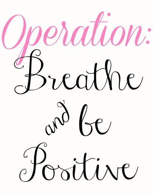 Operation Breathe & Be Positive
