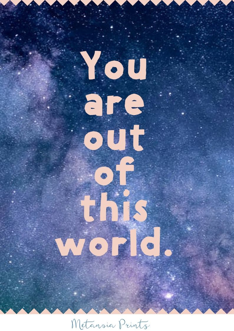 You Are Out Of This World Space Theme Quote Printable Wall Art For