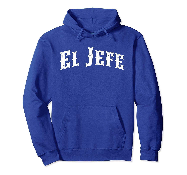 El Jefe Shirt Novelty Boss Gift Hooded Sweatshirt-Veotee