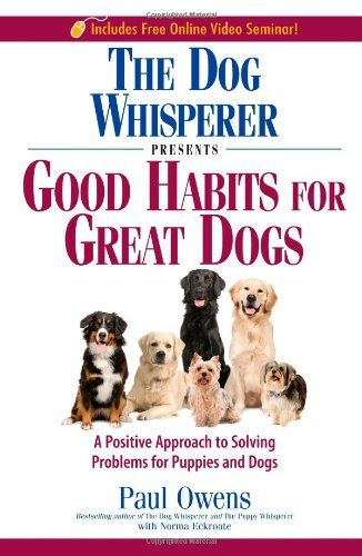 The Dog Whisperer Presents Good Habits For Great Dogs A