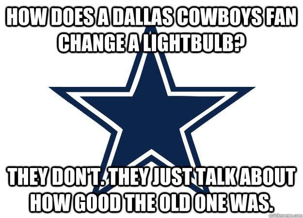 dallas cowbolys memes | how does a dallas cowboys fan ...