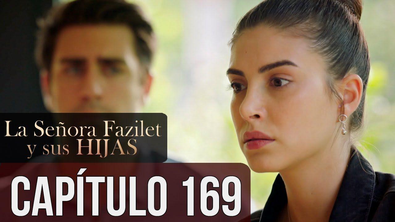 La Señora Fazilet Y Sus Hijas Capítulo 169 Audio Español Youtube Vida Tolga