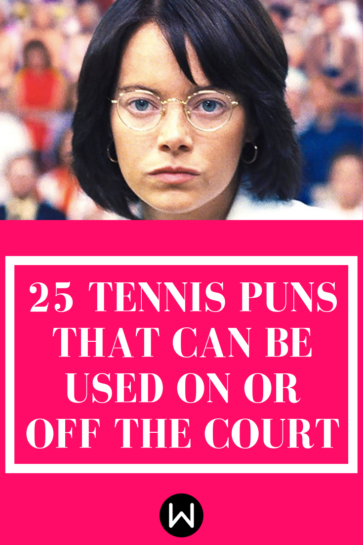 Serve Up Some Serious Laughs Thanks To These 25 Tennis Puns Puns Tennis Backhanded Compliment