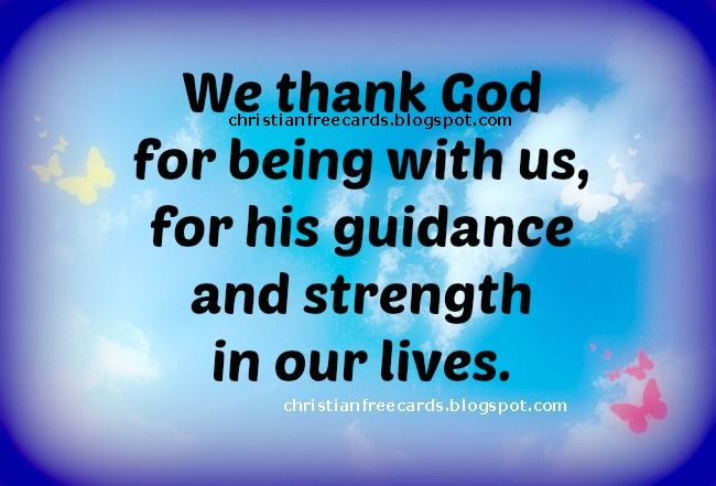 being christian quotes | We thank God for being with us. Free image, christian free quote for ...