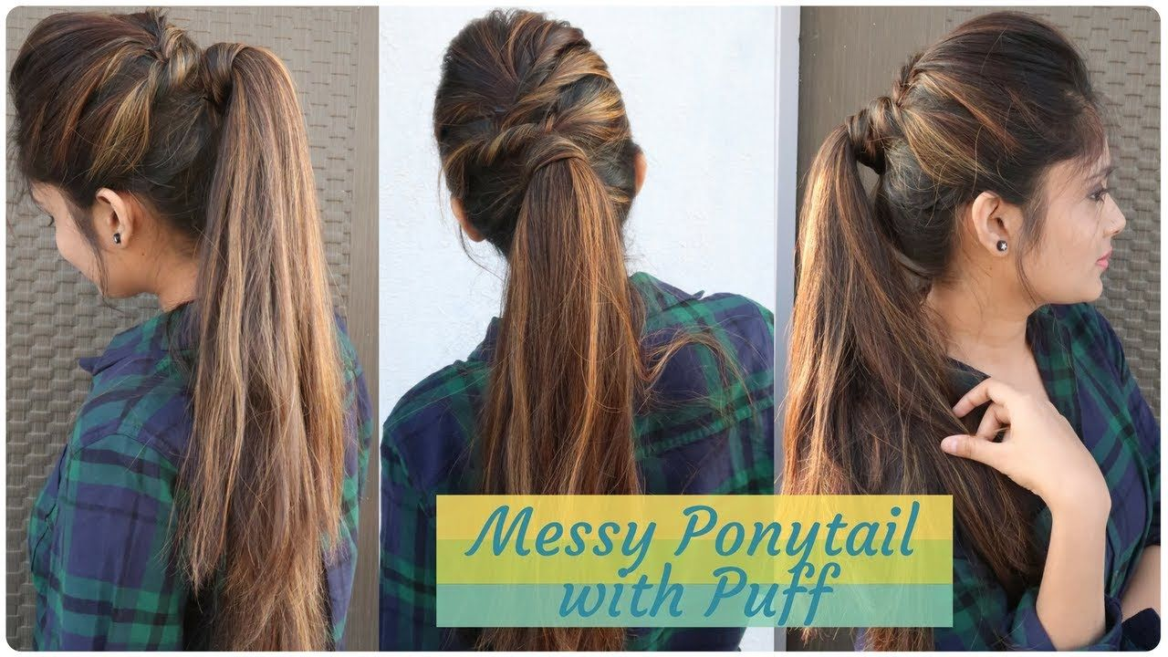 How To Messy Ponytail With Puff Hairstyle Diy Easy Hairstyle For College Work Party Youtube Hair Puff Easy Hairstyles Ponytail Hairstyles Easy