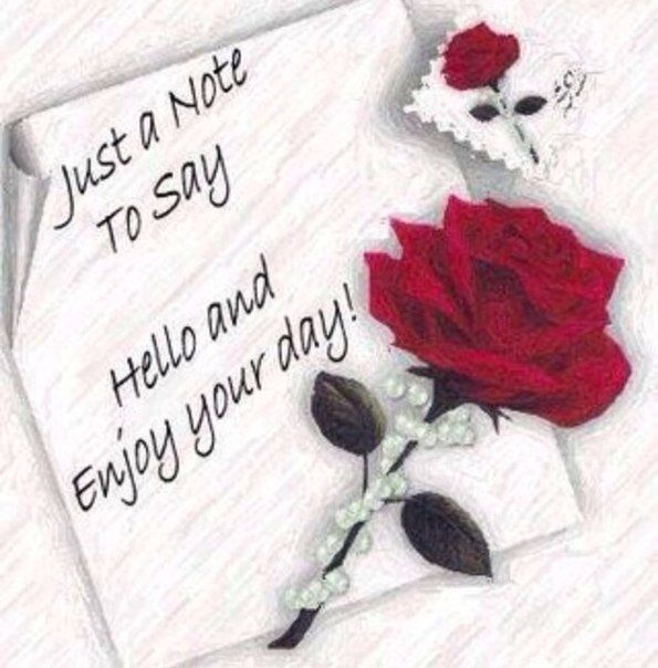 Just A Note To Day Hello And Enjoy Your Day Pictures