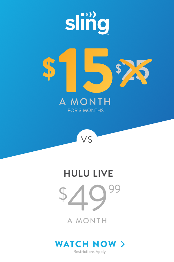 Have you heard? Sling is less than half the cost of Hulu