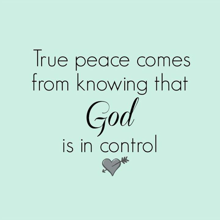True Peace Comes From Knowing God Is In Control Words To Live By